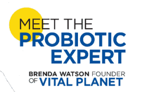 Meet The Probiotic Expert Brenda Watson Founder Vital Planet and formerly Renew Life